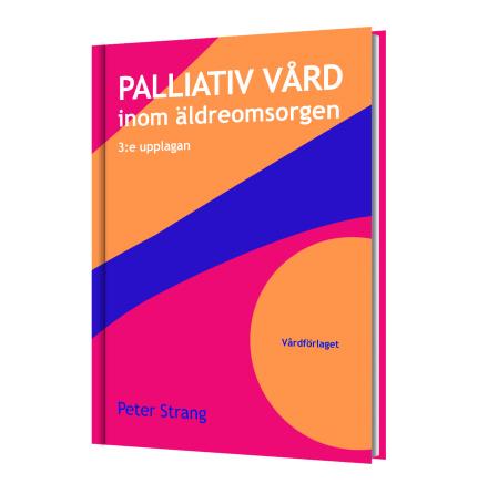 Palliativ vård inom äldreomsorg (3:e upplagan)
