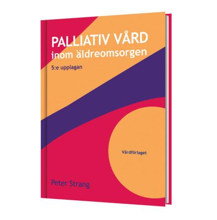 Palliativ vård inom äldreomsorgen 5:e upplagan